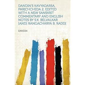 Dandin's Kavyadarsa, Parichcheda 2. Edited with a New Sanskrit Commentary and English Notes by S.K. Belvalkar [and] Rangacharya B. Raddi