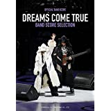 DREAMS COME TRUE オフィシャル・バンド・スコア DREAMS COME TRUE BAND SCORE SELECTION
