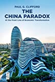 The China Paradox: At the Front Line of Economic Transformation 画像