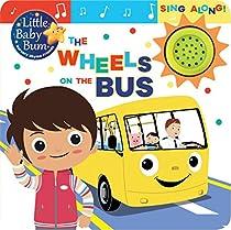 The Wheels on the Bus: Sing Along! (Little Baby Bum Nursery Rhyme Friends)