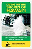Living on the Shores of Hawai'i: Natural Hazards, The Environment, and Our Communities (Latitude 20 Books (Paperback))