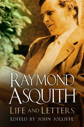 Raymond Asquith: Life and Letters