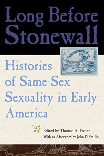 Download Long Before Stonewall: Histories of Same-Sex Sexuality in Early America 0814727506