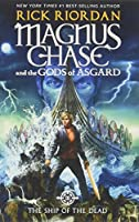 Magnus Chase and the Gods of Asgard, Book 3 The Ship of the Dead (International Edition)