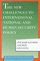 The New Challenges to International, National and Human Security Policy (Triangle Papers)
