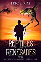 Reptiles and Renegades: Quintana's Campaign, Volume One