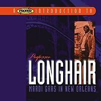 Proper Introduction to Professor Longhair: Mardi