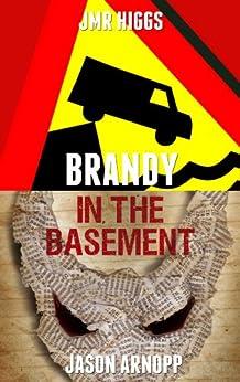 [Higgs, JMR, Arnopp, Jason]のBrandy In The Basement (an AA-sided ebook) (English Edition)