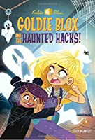 Goldie Blox and the Haunted Hacks! (GoldieBlox) (A Stepping Stone Book(TM))