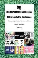 Miniature English Bulldach 20 Milestone Selfie Challenges Miniature English Bulldach Milestones for Selfies, Training, Socialization Volume 1
