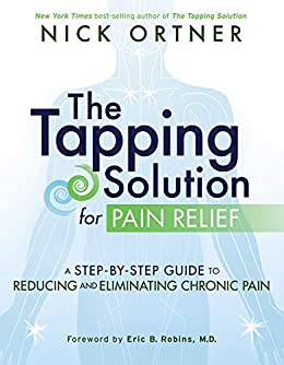 The Tapping Solution for Pain Relief by [Ortner, Nick]