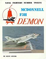McDonnell F3H Demon (Naval Fighters Series Vol 12)