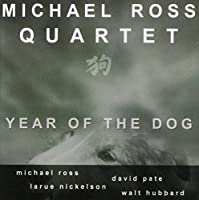 Year of the Dog by Michael Quartet Ross (2004-05-03)