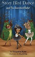 Story Bird Dance and The Snowbird Ballet