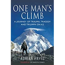 One Man's Climb: A Journey of Trauma, Tragedy and Triumph on K2