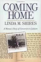 Coming Home: A Woman's Story Of Conversion To Judaism