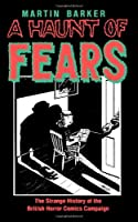 A Haunt of Fears: The Strange History of the British Horror Comics Campaign (Studies in Popular Culture Series)