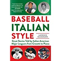 Baseball Italian Style: Great Stories Told by Italian American Major Leaguers from Crosetti to Piazza