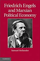 Friedrich Engels and Marxian Political Economy (Historical Perspectives on Modern Economics)