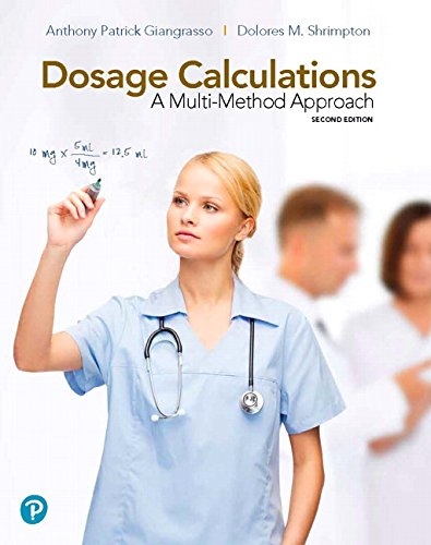 Download Dosage Calculations: A Multi-Method Approach (2nd Edition) 013462467X
