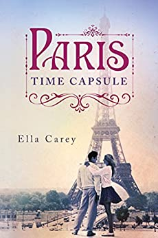 Paris Time Capsule by [Carey, Ella]