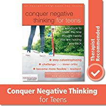 Conquer Negative Thinking for Teens: A Workbook to Break the Thought Habits That Are Holding You Back: A Workbook to Break the Nine Thought Habits That Are Holding You Back