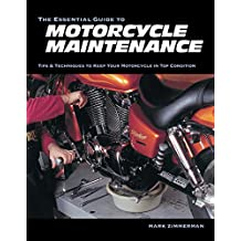The Essential Guide to Motorcycle Maintenance: