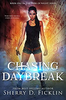 Chasing Daybreak (Dark of Night Book 1) by [Ficklin, Sherry D.]