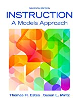 Instruction: A Models Approach, Enhanced Pearson eText with Loose-Leaf Version -- Access Card Package (7th Edition)
