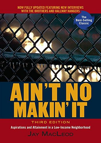 Download Ain't No Makin' It: Aspirations and Attainment in a Low-Income Neighborhood, Third Edition 0813343585