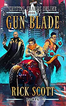 Gun Blade (Crystal Shards Online Book 4) by [Scott, Rick]