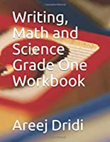 Writing, Math and Science Grade One Workbook