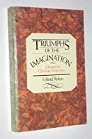 Triumphs of the imagination: Literature in Christian perspective