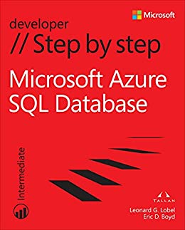Windows Azure SQL Database Step by Step (Step by Step Developer) by [Lobel, Leonard G., Boyd, Eric D.]