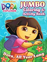 Dora the Explorer Jumbo Colouring and Activity Book Dora, All Year Long (96 Pages)