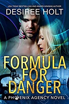 Formula for Danger (The Phoenix Agency Book 6) by [Holt, Desiree]