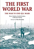 The First World War: The War To End All Wars (Essential Histories Specials)