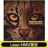 《Loppi・HMV限定 トートバッグ付き》 TROPICAL LOVE 【完全生産限定盤】(+映像コード/マグネット/レンチキュラーBOX仕様)