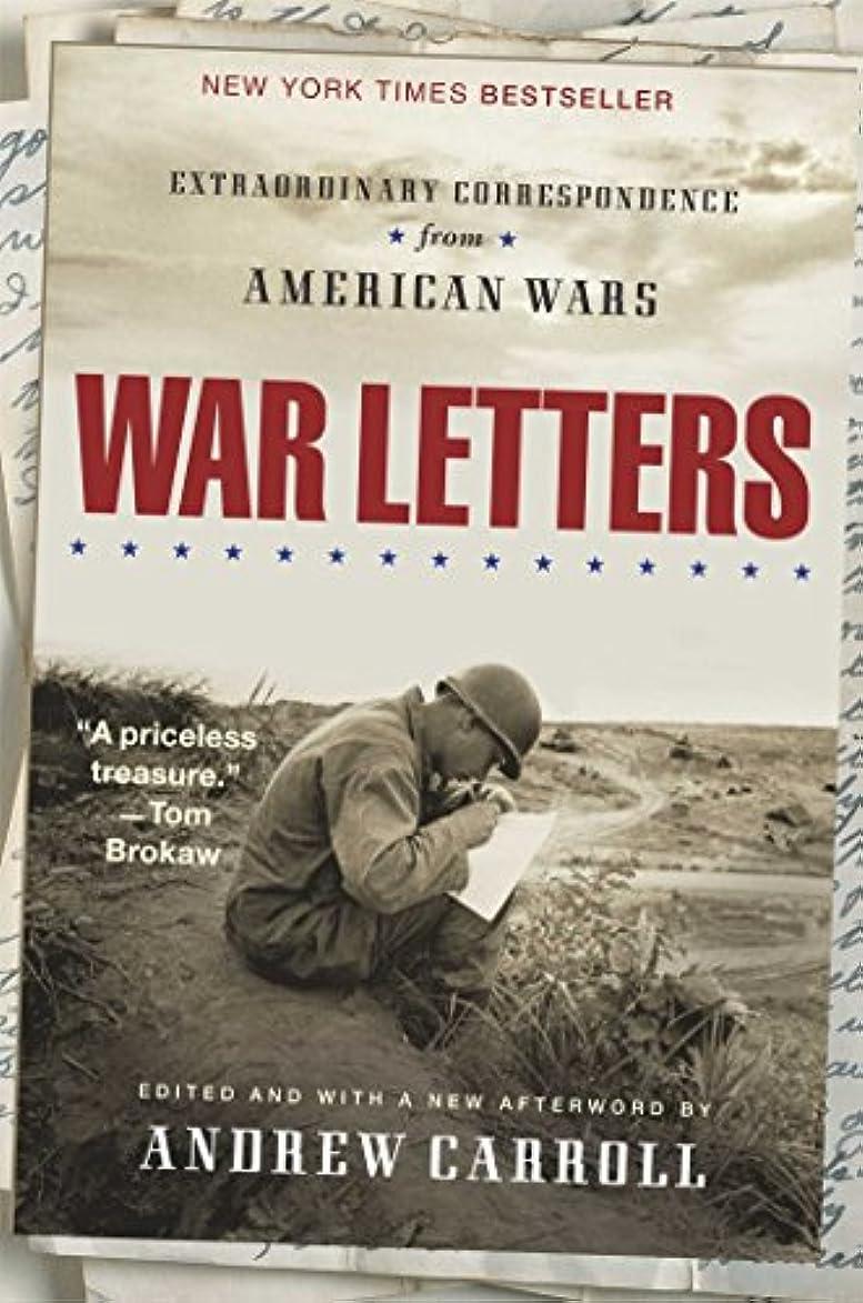 なぜなら天才補正War Letters: Extraordinary Correspondence from American Wars (English Edition)