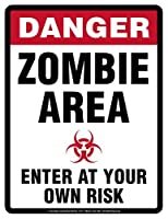 "DANGER, ZOMBIE AREA""Enter At Your Own Risk"" Parking Only (Sign) - Individual Package - 8.5"" x 11"""