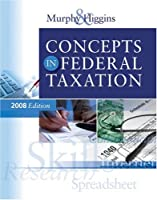 Concepts in Federal Taxation 2008