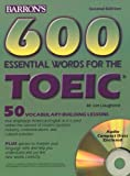 600 Essential Words for the Toeic Test: Test of English for International Communication
