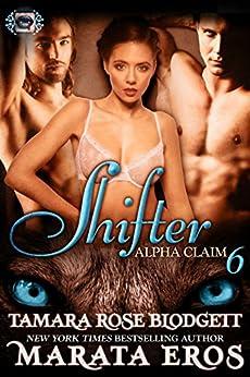 Shifter (Alpha Claim 6): New Adult Paranormal Romance by [Blodgett, Tamara Rose, Eros, Marata]