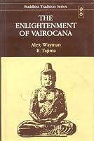 The Enlightenment of Vairocana: Book I, Study of the Vairocanabhisambodhitantra : Book Ii, Study of the Mahavairocana-Sutra (Buddhist Traditon, Vol)