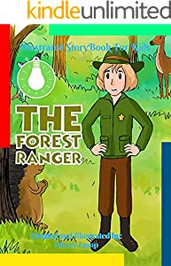 The Forest Ranger: Before Bed Children's Book- Cute story - Easy reading Illustrations -Cute Educational Adventure . (English Edition)