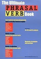 Ultimate Phrasal Verb Book, The