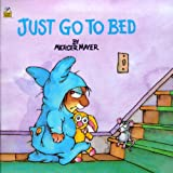 Just Go to Bed (Little Critter)