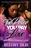 The Price You Pay for Love: Foreign and Domestic's Story