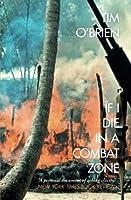 If I Die in a Combat Zone (Harper Perennial Modern Classics) by Tim O'Brien(2006-04-01)