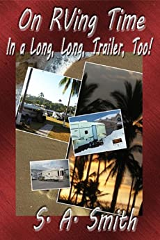 In A Long, Long, Trailer, Too! (On RVing  Time Book 1) by [Smith, S. A.]